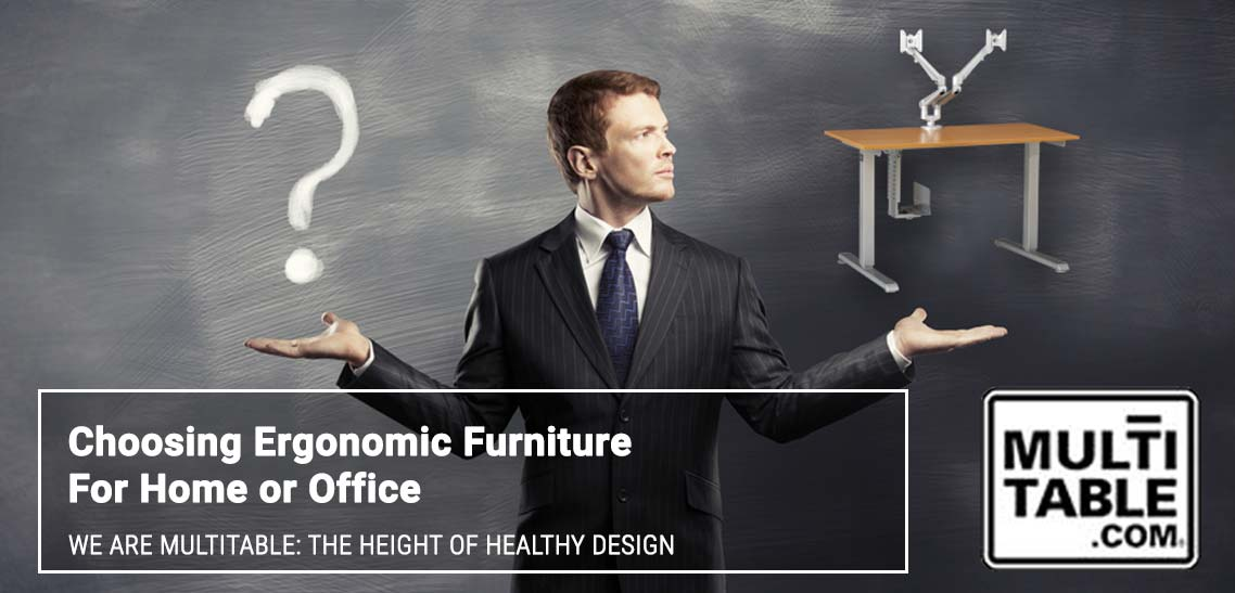 Choosing Ergonomic Furniture For Home Or Office MultiTable Standing Desk Experts