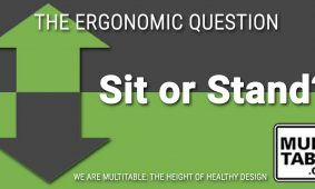 Sit Or Stand The Ergonomic Question MultiTable
