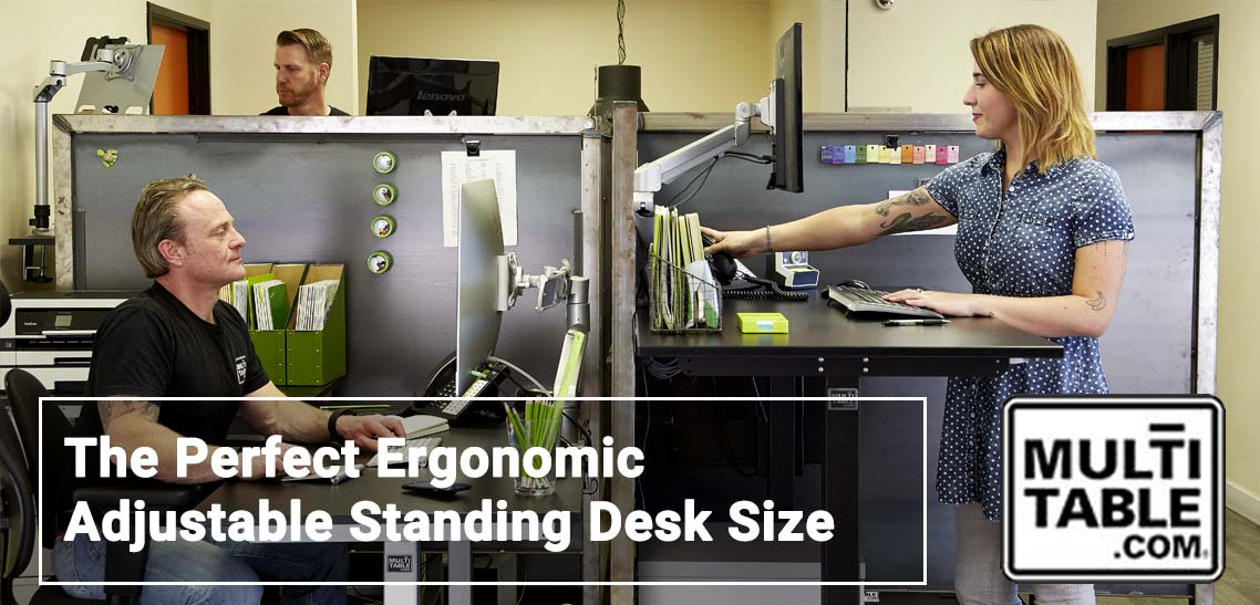 The Perfect Ergonomic Adjustable Standing Desk Size MultiTable