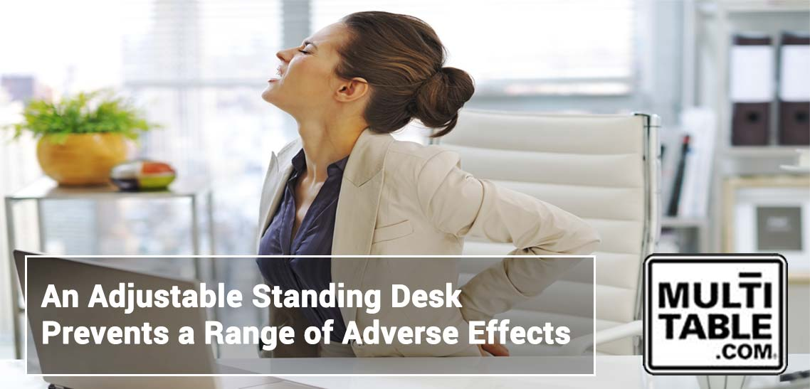 An Adjustable Standing Desk Prevents A Range Of Adverse Effects MultiTable