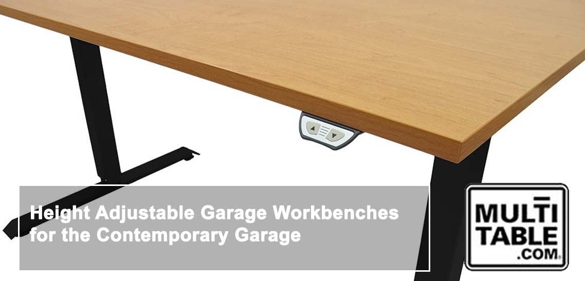 Height Adjustable Garage Workbenches For The Contemporary Garage MultiTable