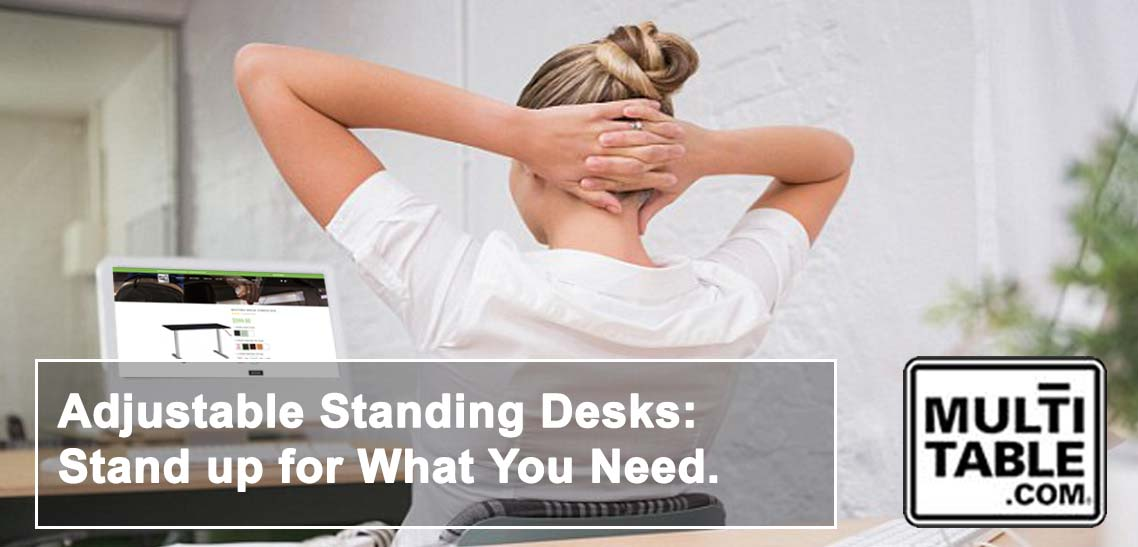 Adjustable Standing Desks Stand Up For What You Need MultiTable