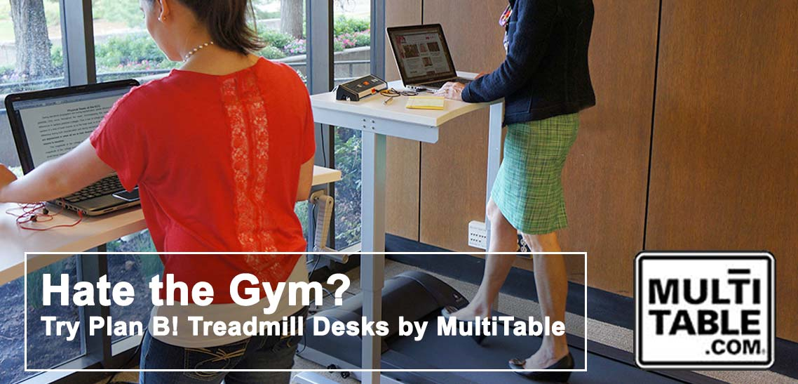 Hate The Gym Try Plan B Treadmill Desks By MultiTable