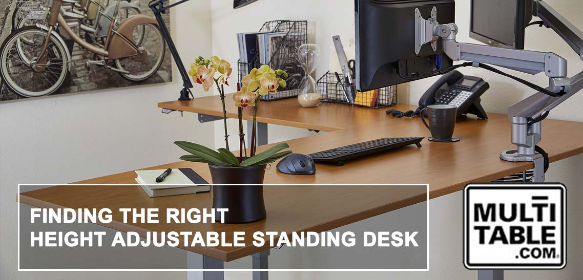 Finding The Right Height Adjustable Standing Desk MultiTable